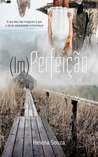 RESENHA: (Im)Perfeição - Helena Souza
