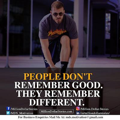 PEOPLE DON'T REMEMBER GOOD.THEY REMEMBER DIFFERENT.