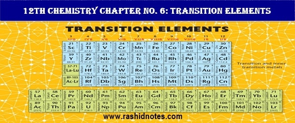 12th Chemistry Chapter 6 Notes - Rashid Notes