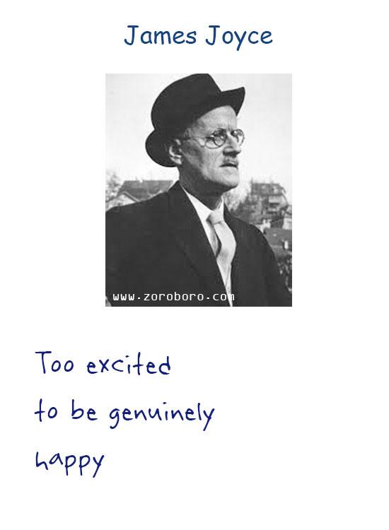 James Joyce Quotes. James Joyce Inspiring Quotes, James Joyce Books Quotes, James Joyce Art, Heart, Ireland, Life, Soul, & Writing Quotes