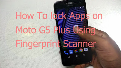 How to lock apps in Moto G5 & G5 Plus using fingerprint scanner