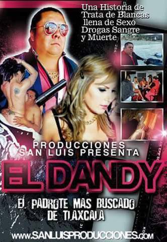 El Dandy El padrote más buscado de Tlaxcala (2016)