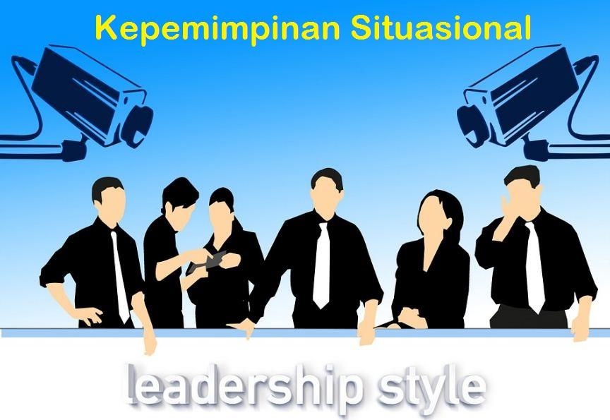 Keunggulan Karakteristik Kepemimpinan Situasional