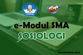 Download E-Modul Sosiologi SMA Tahun Ajaran 2021-2022. E-Modul Pembelajaran Sosiologi SMA Tahun Ajaran 2021-2022