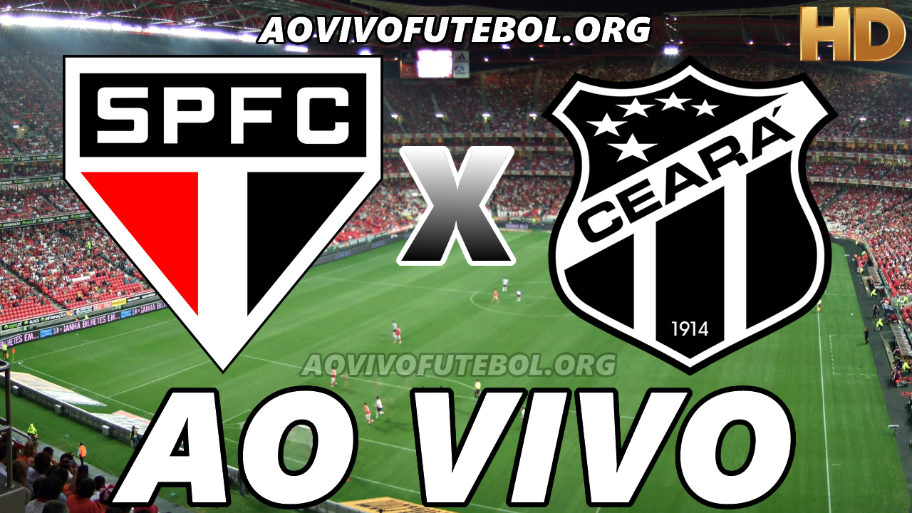 Assistir São Paulo x Ceará Ao Vivo HD