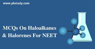 MCQs on haloalkanes & halorenes for NEET   pdf