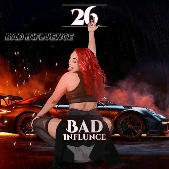 Bad influence - 26 Downalod Music Mp3