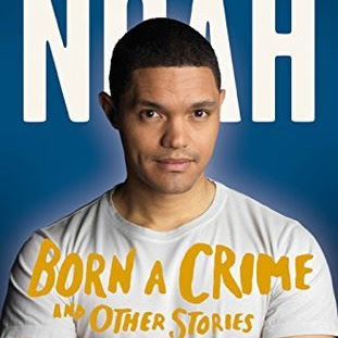 BORN A CRIME - by Trevor Noah