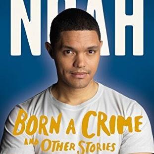 BORN A CRIME - by Trevor Noah