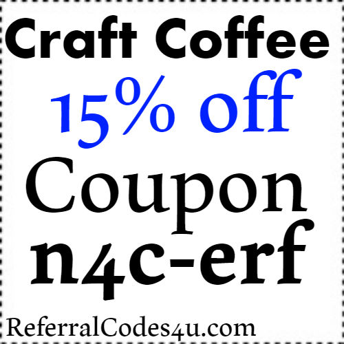 15% off Craft Coffee Discount Coupon Code 2018 Jan, Feb, March, April, May, June, July