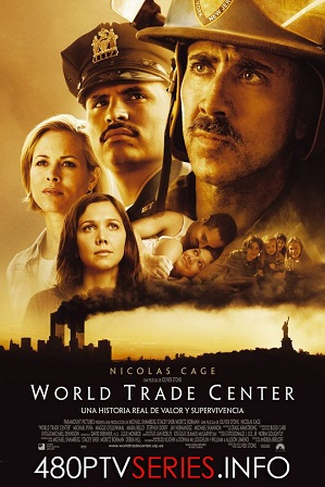 Download World Trade Center (2006) 900MB Full Hindi Dual Audio Movie Download 720p Bluray Free Watch Online Full Movie Download Worldfree4u 9xmovies