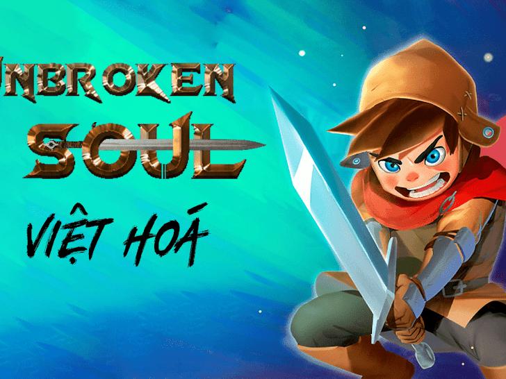 Unbroken Soul Việt Hoá | Game Android - Linh Hồn Bất Bại