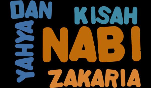 Kisah Nabi Zakaria A.S & Nabi Yahya A.S