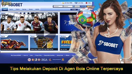 Tips Melakukan Deposit Di Agen Bola Online Terpercaya