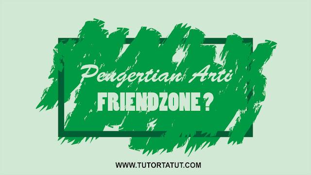 Pengertian Arti Friendzone