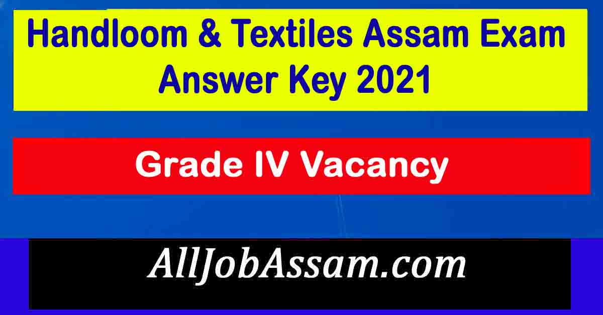 Handloom & Textiles Assam Exam Answer Key 2021