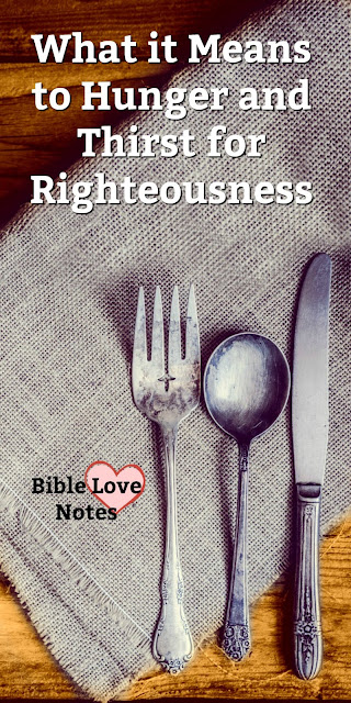 Do you understand the full meaning of the beatitude that talks about hungering for righteousness? This 1-minute devotion explains its meaning. #BibleLoveNotes #Bible #Devotions