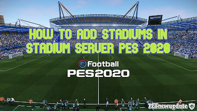 How to Add Stadiums in Stadium Server PES 2020