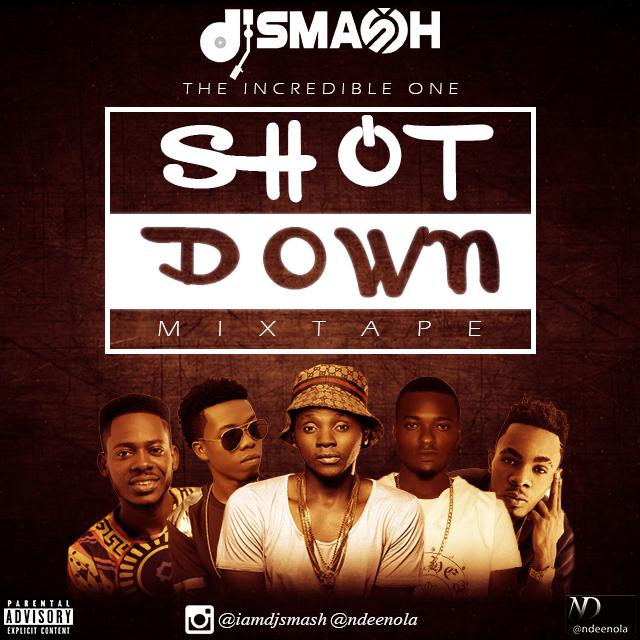 SHOT%2BDOWN%2BMIXTAPE - DJ Smash Shot Down Mixtape