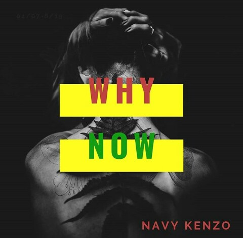 AUDIO | Navy Kenzo – Why Now | Download Audio