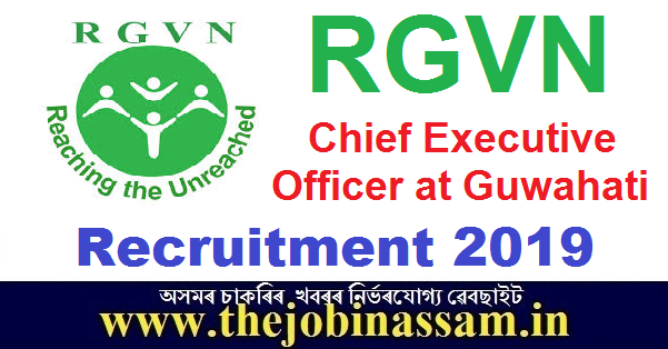 RGVN Recruitment 2019: Chief Executive Officer at Guwahati