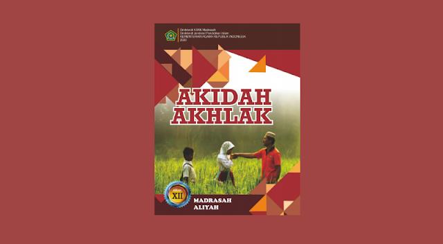 Buku Akidah Akhlak Kelas 12 MA Kurikulum 2013 Cetakan ke-1 Tahun 2020