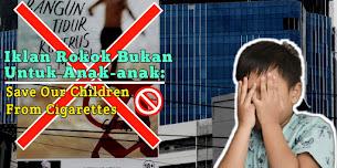Iklan Rokok Bukan Untuk Anak-anak: Save Our Child From Cigarettes