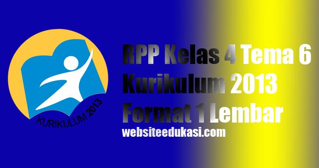 RPP Kelas 4 Tema 6 K13 Format 1 Lembar Revisi 2020
