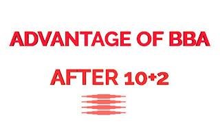 अपने 10 + 2 के बाद बीबीए करने के 5 फायदे?