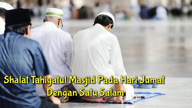 Shalat 4 rakaat satu salam