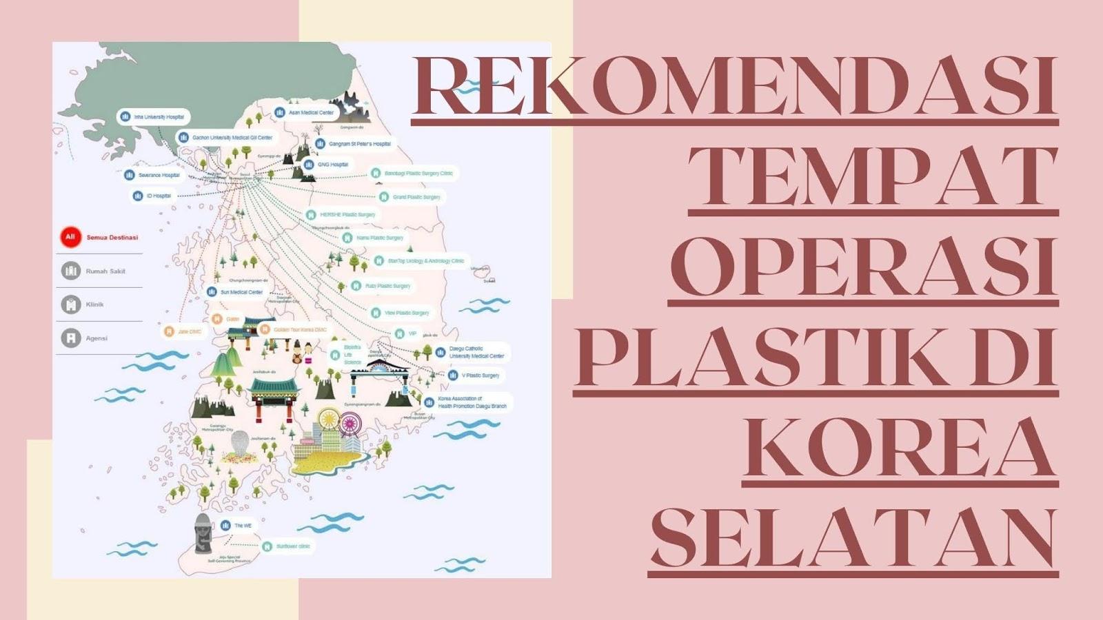 rekomendasi tempat operasi plastik di korea selatan