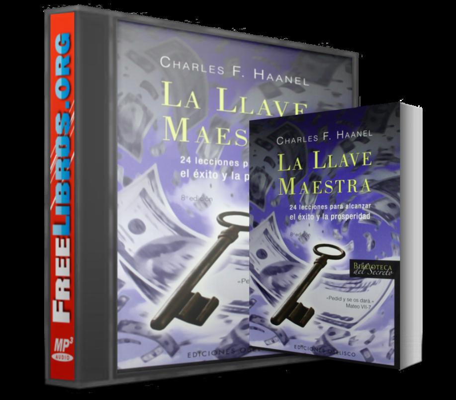 La llave maestra – Charles F. Haanel [Audiolibro + Libro]