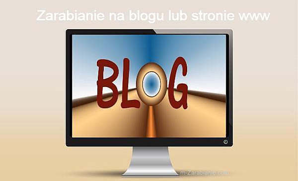 Zarabianie na blogu lub stronie www.