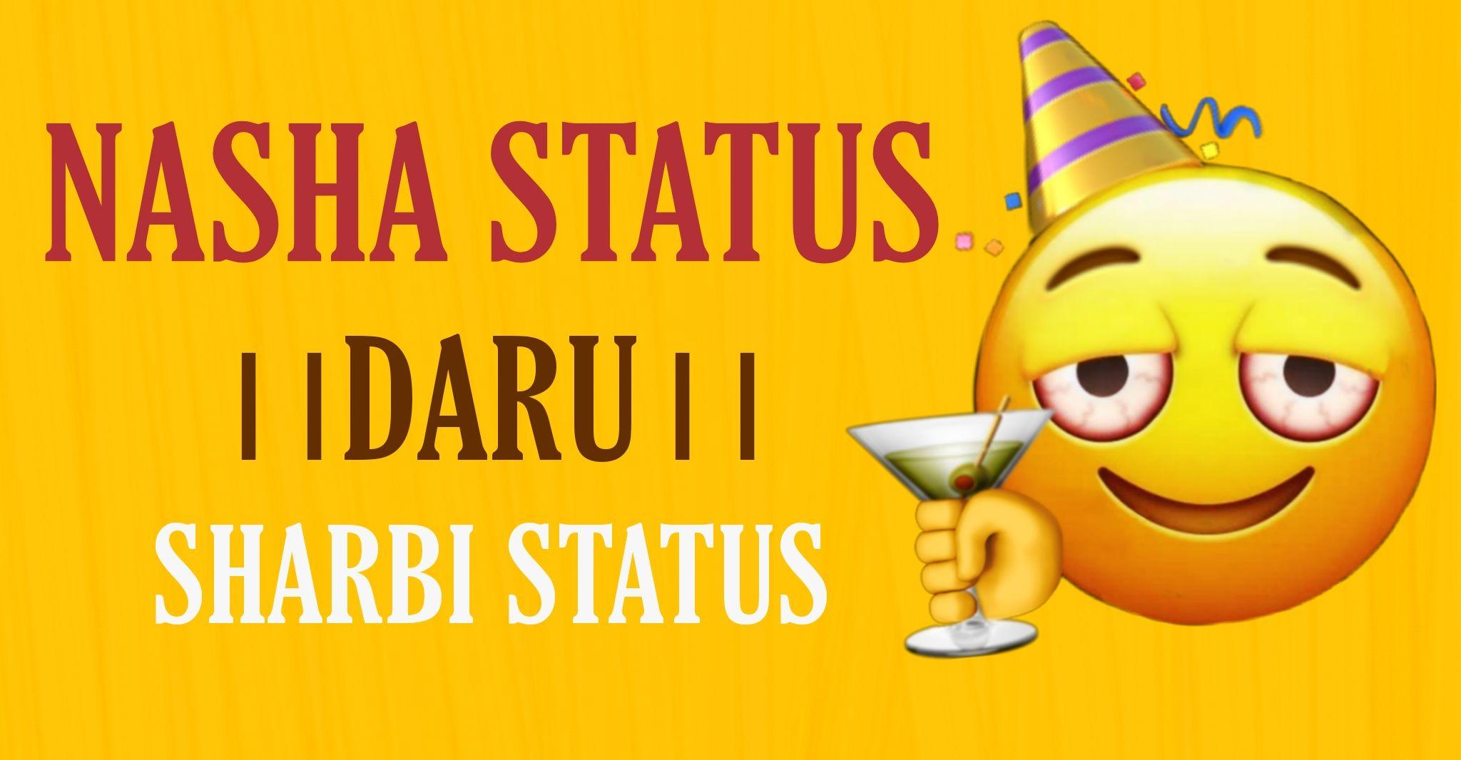Daru Status, Nasha Status, Sharbi Status