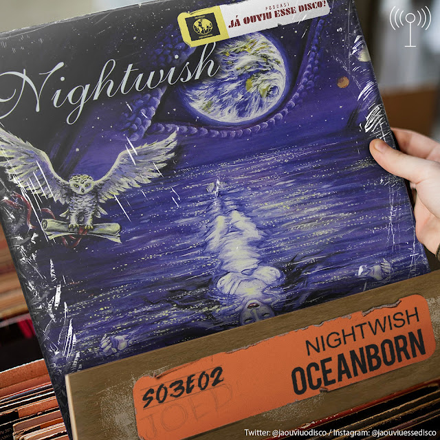 podcast já ouviu esse disco nightwish oceanborn album review critica curiosidades