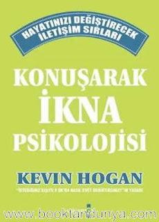 Kevin Hogan - Konuşarak İkna Psikolojisi