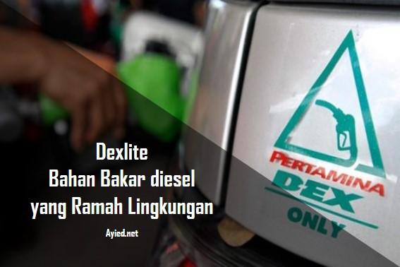 Dexlite, Bahan Bakar diesel yang Ramah Lingkungan