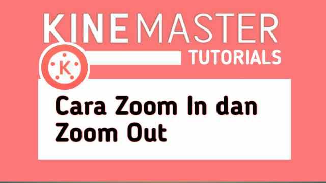 cara zoom video di kinemaster