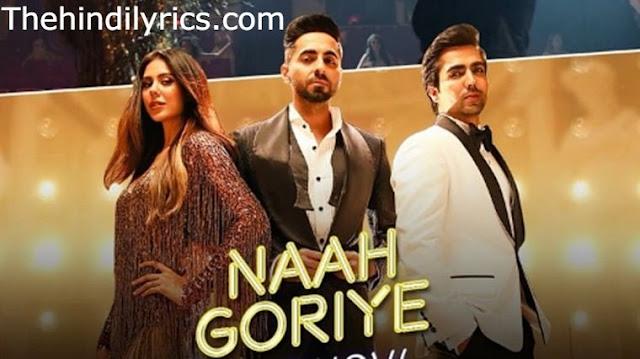 Naah Goriye Lyrics – Bala   Hardy Sandhu (2019)