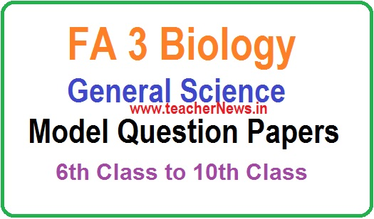 FA 3/ Formative 3 Biology Question Papers 6th, 7th, 8th, 9th, 10th Class