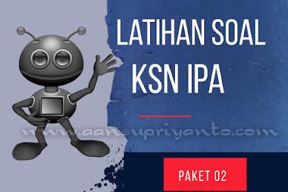 Paket 02 Latihan Soal Kompetisi Sains Nasional (KSN) IPA