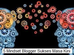 5 Mindset Seorang Blogger yang Sukses dan Kaya dari Blog