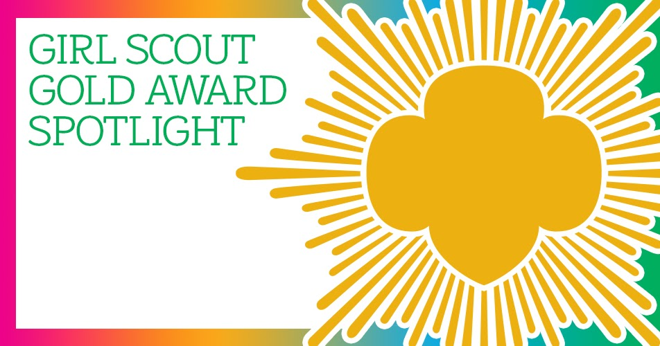girl scout blog weekly girl scout gold award spotlight