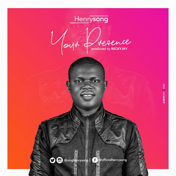 Music: Your Presence - Henrysong