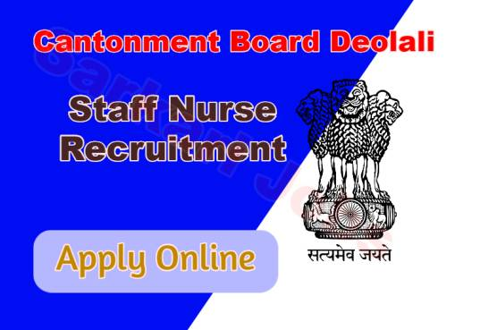 Staff Nurse Recruitment in Cantonment Board Deolali.