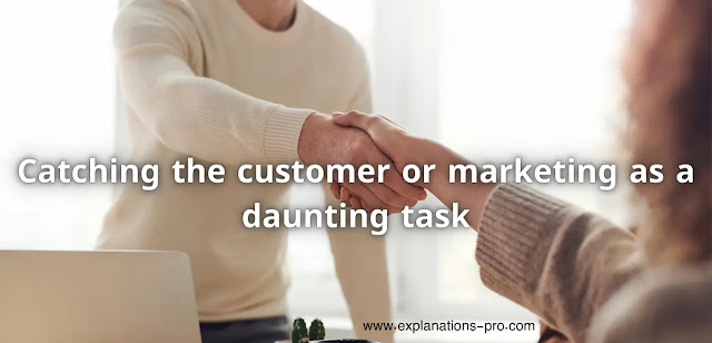 Catching the customer or marketing as a daunting task