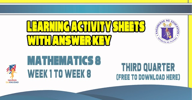 Learning Activity Sheets for Grade 8 Mathematics   Third Quarter - Free download