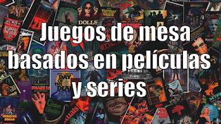 Juegos de mesa inspirados en series y películas