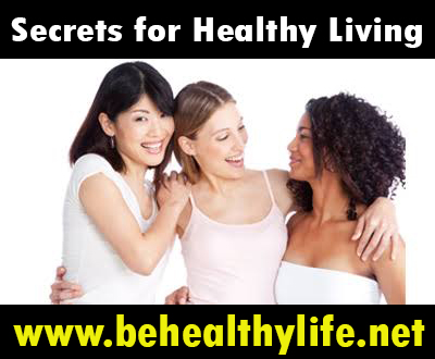 Secrets to Healthy Living