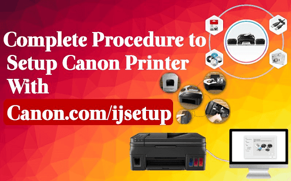 Complete Procedure to Setup Canon Printer With Canon.com/ijsetup